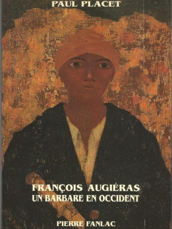 François Augiéras, un barbare en Occident, par Paul Placet