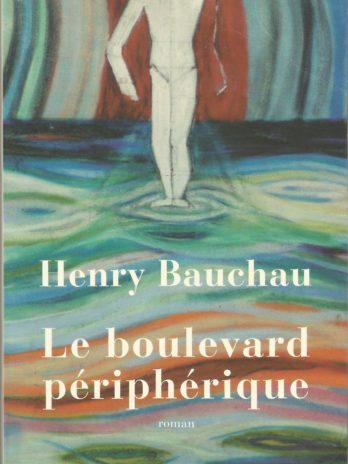 Henry Bauchau, Le boulevard périphérique