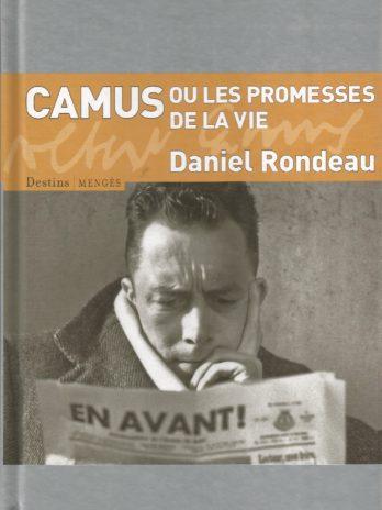 Camus ou les promesses de la vie, Daniel Rondeau