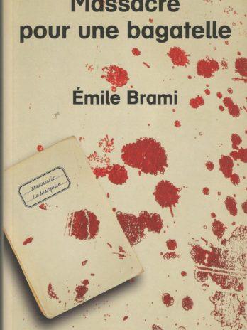 Massacre pour une bagatelle, Émile Brami