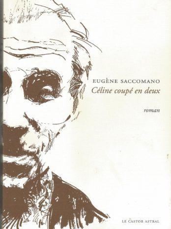 Céline coupé en deux, Eugène Saccomano