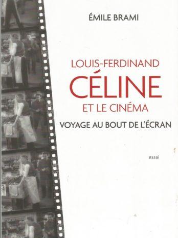 Louis-Ferdinand Céline et le cinéma – Voyage au bout de l'écran, par Émile Brami