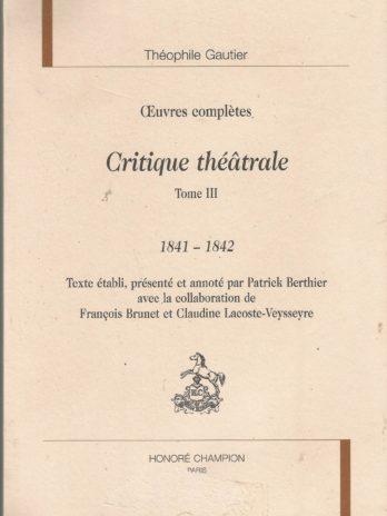 Théophile Gautier, Œuvres complètes, Critique théâtrale, Tome III
