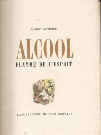 Alcool flamme de l'esprit, par Pierre Andrieu, illustrations de Van Rompaey
