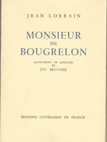 Jean Lorrain, Monsieur de Bougrelon. Eaux-fortes en couleurs de Zyg Brunner