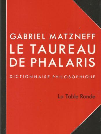 Gabriel Matzneff, Le taureau de Phalaris: Dictionnaire philosophique