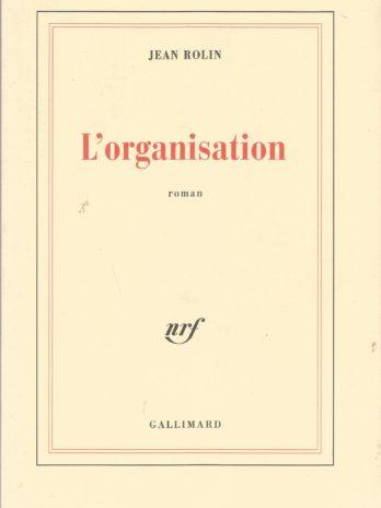 Jean Rolin, L'organisation
