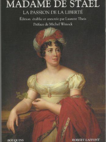 Madame de Staël, La passion de la liberté