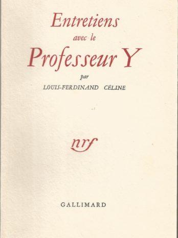 Louis-Ferdinand Céline, Entretiens avec le Professeur Y